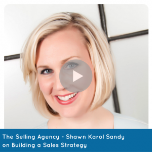 Shawn Karol Sandy of The Selling Agency - Video on Building a Sales Strategy