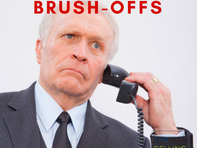 "Dealing with the ""Brush OFF"" – how sellers respond to buyer push back"
