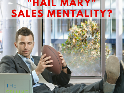 Hail Mary-Sales-Mentality