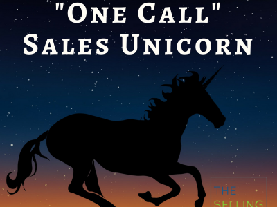 Are You Chasing Sales Unicorns? (It's not WHAT you sell, but HOW you sell)