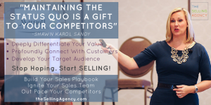 The Selling Agency_speaking_coaching_meetings_status quo is a gift to your competitors_differentiation_corporate kickoffs