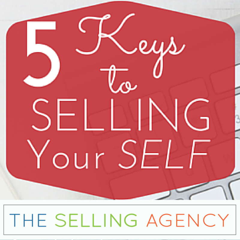 Develop the tools to sell yourself and articulate your value to earn the job or customers: 5 Keys to Selling Your SELF.