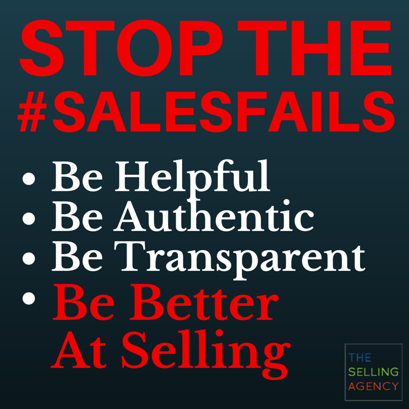 Stop the #SalesFails - Be Helpful Be Better at Selling
