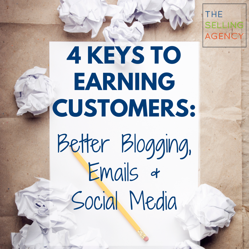 4 Keys To Earning Customers: Better Blogging, Emails & Social Media