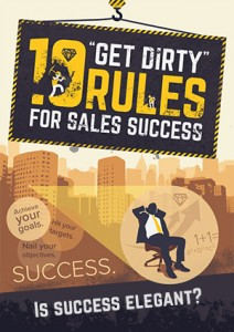 10 - Get Dirty Rules for Sales Success
