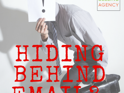 Hiding - behind - email - sales - selling - pros - business - effective