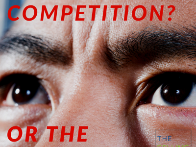 Are your eyes on the competition or your customers? What you SHOULD obsess about in your business.