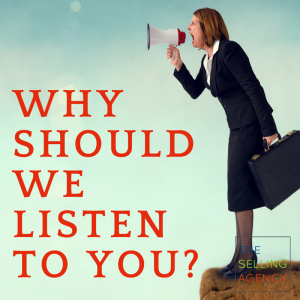 Why should I listen to you? Even Sales Pros get this wrong