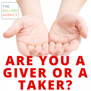 Are you a giver or a taker in sales? Better Selling, Value, Helping Buy