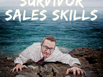 Are You A Sales Survivor? Selling, Sales Process, Value, Prospecting, Business Development, Lead Generation, Persistence, Determination, Grit, Sales Survivor, Incumbent, Success