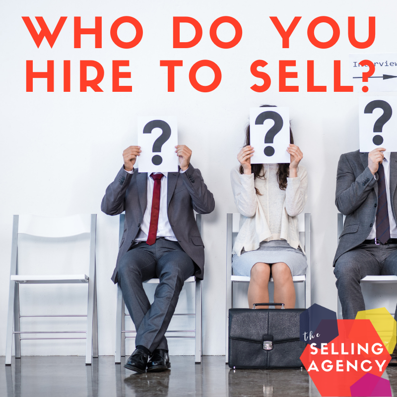 WHO DO YOU HIRE to sell