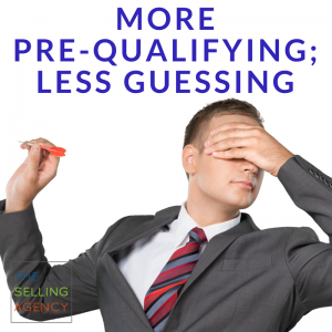 More Pre-Qualifying-Less Guessing-How Sellers Spend Their time