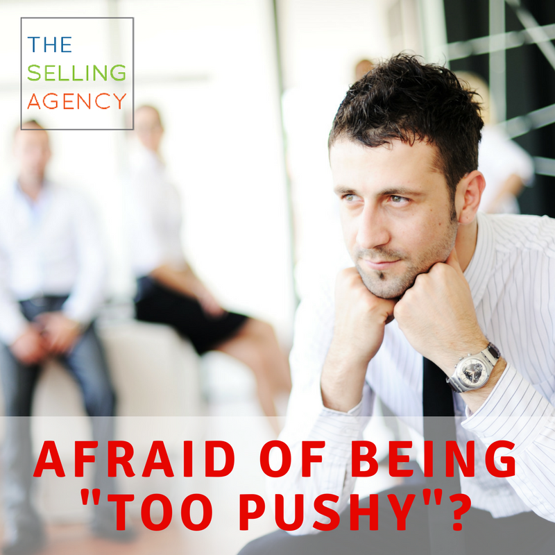 Afraid of being too pushy-sales-prospecting-sellers-cold calling-social selling-voicemail
