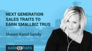 Saleschats guest The Selling Agency Shawn Karol Sandy