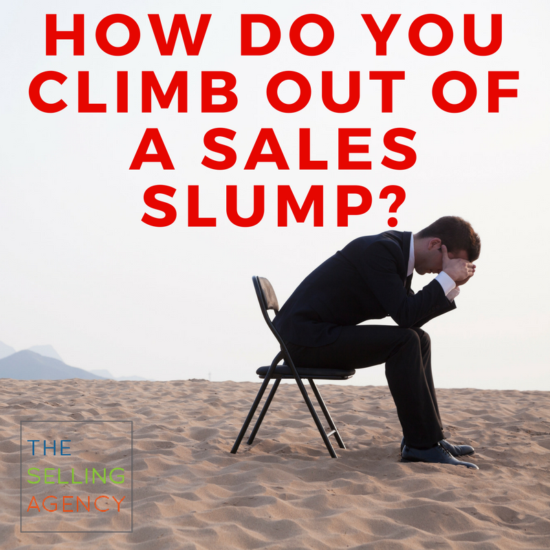 How do you climb out of a sales slump?