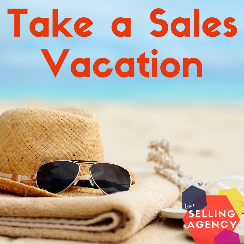 Are you Afraid to Take your Sales Vacation?