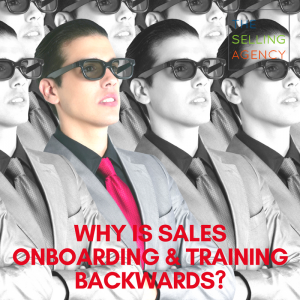 Onboarding and sales training are backwards
