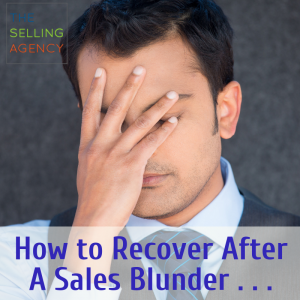 So What. Now What. How to recover after a sales blunder.