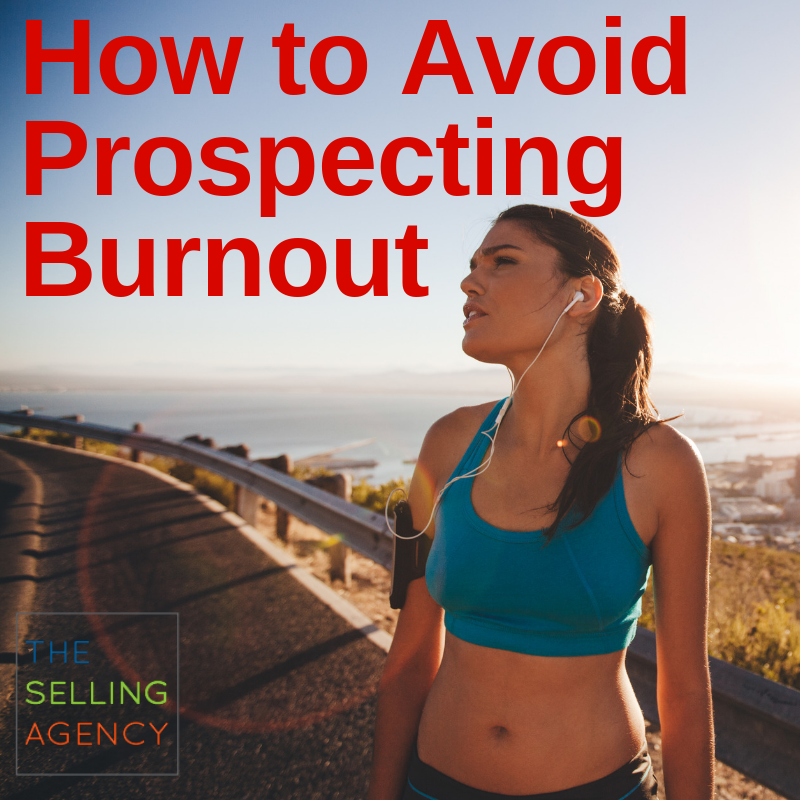 How to Avoid Perpetual Prospecting Burnout