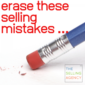 erase these selling mistakes that are costing you opportunities