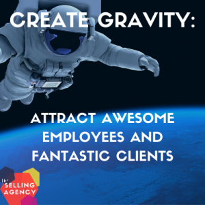 CREATE ORGANIZATIONAL GRAVITY