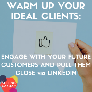Leverage LinkedIn to warm up your target customers