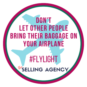 Don't let others bring their baggage on your airplane